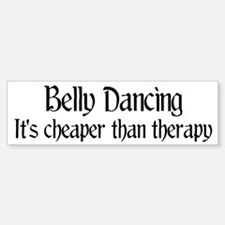 Belly Dancing: It's cheaper Bumper Bumper Bumper Sticker