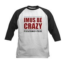 IMUS BE CRAZY Tee