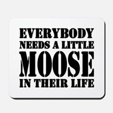 Get a Little Moose Mousepad