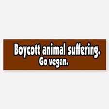 Boycott Animal Suffering Vegan Bumper Bumper Bumper Sticker