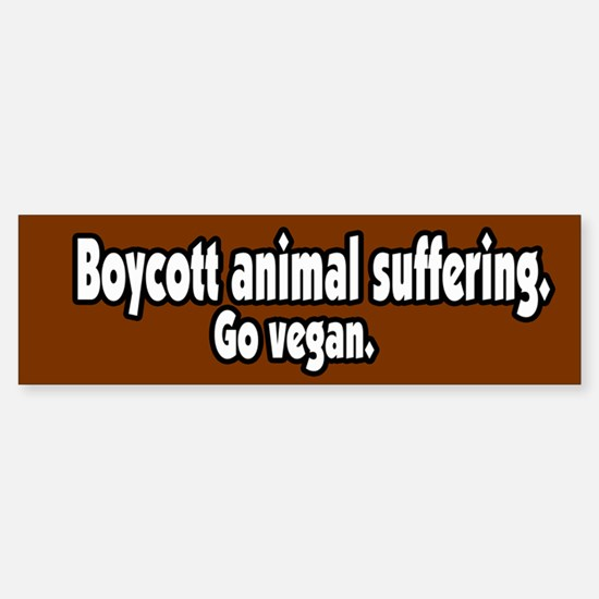 Boycott Animal Suffering Vegan Bumper Bumper Bumper Sticker