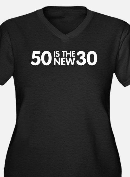 50 Is The New 30 Women's Plus Size V-Neck Dark T-S