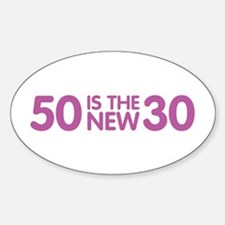 50 Is The New 30 Oval Decal