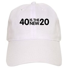 40 Is The New 20 Baseball Cap