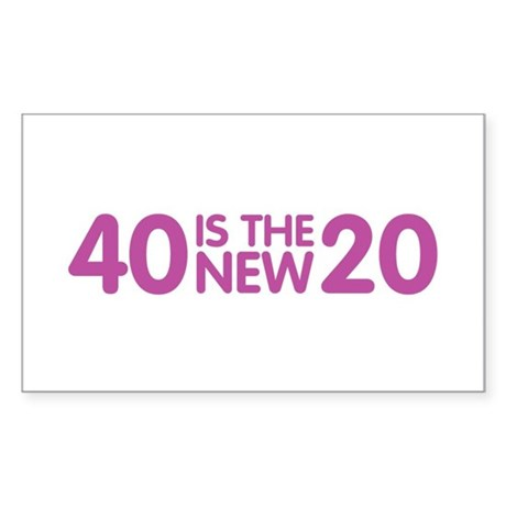 40 Is The New 20 Rectangle Sticker