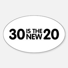 30 is the new 20 Oval Decal