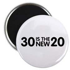 30 is the new 20 Magnet