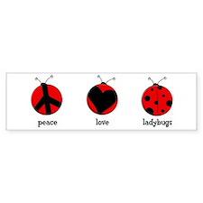 Peace, love, ladybugs Bumper Bumper Sticker