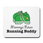 Mommy's Future Running Buddy Mousepad