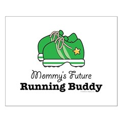 Mommy's Future Running Buddy Posters