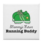 Mommy's Future Running Buddy Tile Coaster