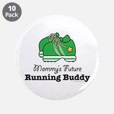 """Mommy's Future Running Buddy 3.5"""" Button (10 pack)"""