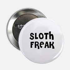 "SLOTH FREAK 2.25"" Button (10 pack)"