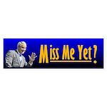 Miss Me Yet? Bumper Sticker (10 pk)
