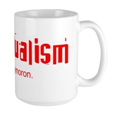 Individualism is an Oxymoron Mug
