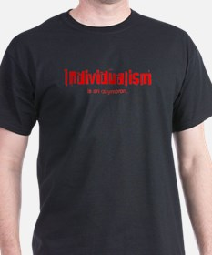 Individualism is an Oxymoron T-Shirt
