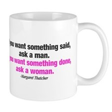 If You Want Something Done Small Mug