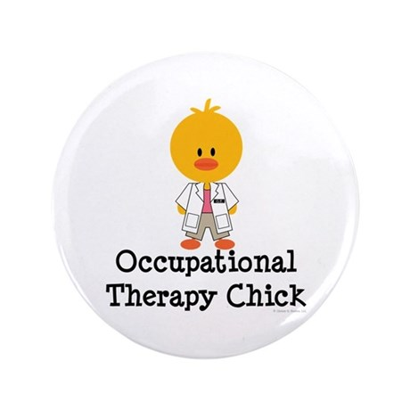 "Occupational Therapy Chick 3.5"" Button"