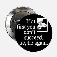 "Tie Tie Again 2.25"" Button"