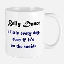 Belly dance very day... Mug