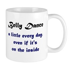 Belly dance very day... Small Mug