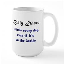 Belly dance very day... Mug