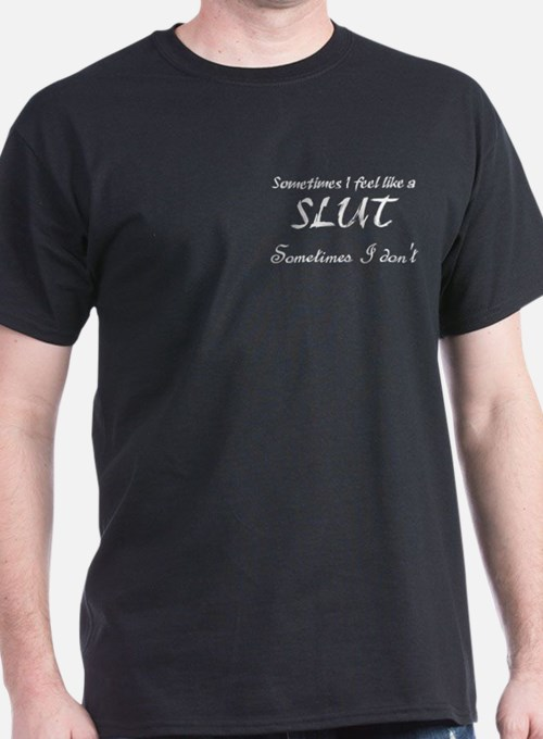 Sometimes Slut T-Shirt