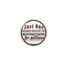 JUST ONE INSURANCE EXECUTIVE'S PAY Mini Button