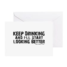 Keep Drinking and I'll Start Looking Better Greeti