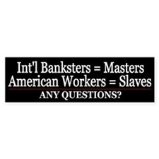 American Debt Slaves - Bumper Bumper Sticker