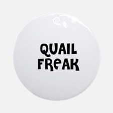 QUAIL FREAK Ornament (Round)