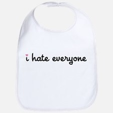 I Hate Everyone Bib