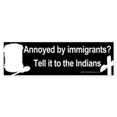 Annoyed by Immigrants Bumper Bumper Sticker