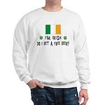 I'm Irish Sweatshirt
