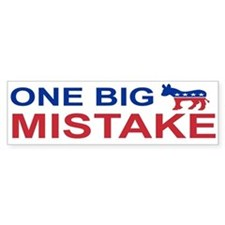 One Big A$$ Mistake Bumper Car Sticker