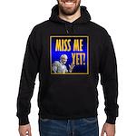 Miss Me Yet? Hoodie (dark)