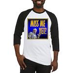 Miss Me Yet? Baseball Jersey