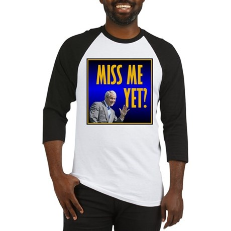 Miss Me Yet? Baseball Jersey