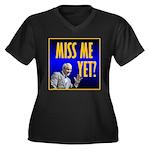 Miss Me Yet? Women's Plus Size V-Neck Dark T-Shirt