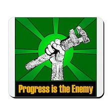 Progress Is The Enemy Mousepad