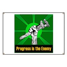 Progress Is The Enemy Banner