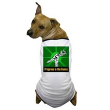 Progress Is The Enemy Dog T-Shirt