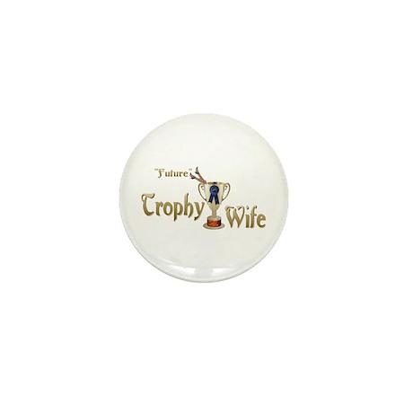 Future Trophy Wife Mini Button
