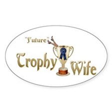 Future Trophy Wife Oval Decal