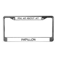 Ask me: Papillon License Plate Frame