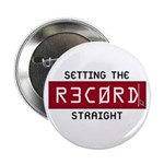 Setting The Record Straight Button