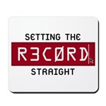 Setting The Record Straight Mousepad