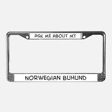 Ask me: Norwegian Buhund  License Plate Frame