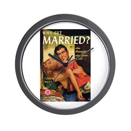 """Wall Clock - """"Why Get Married?"""""""