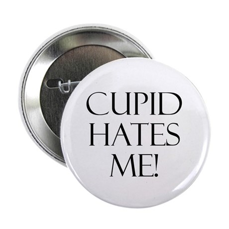 """Cupid Hates Me Centered 2.25"""" Button (10 pack)"""